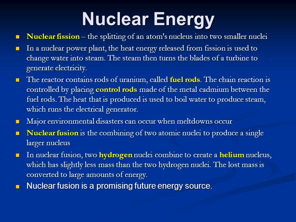 Nuclear Energy Nuclear fission – the splitting of an atom s nucleus into two smaller nuclei.