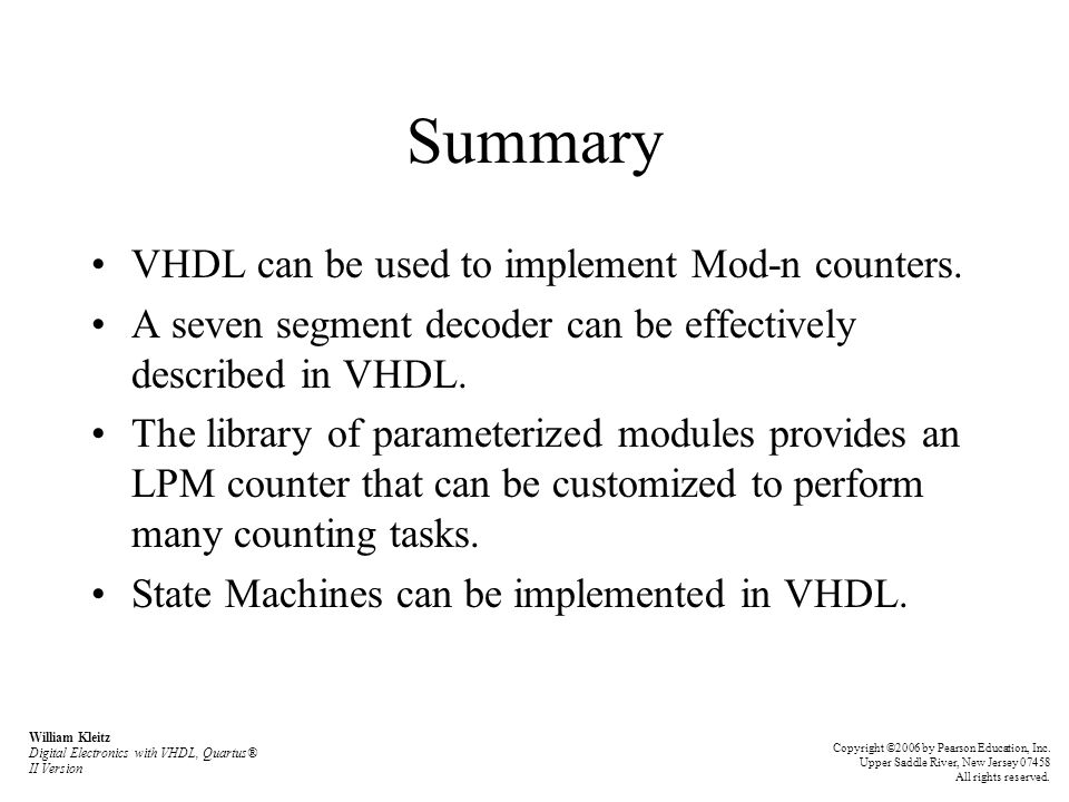 Summary VHDL can be used to implement Mod-n counters.