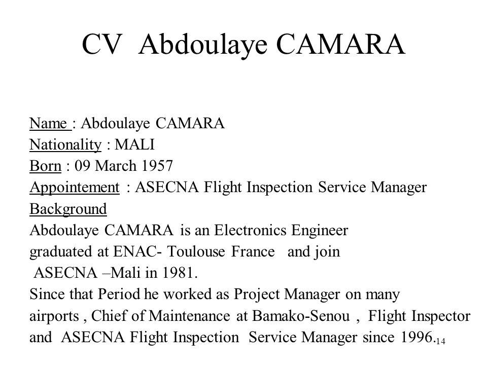 CV Abdoulaye CAMARA Name : Abdoulaye CAMARA Nationality : MALI