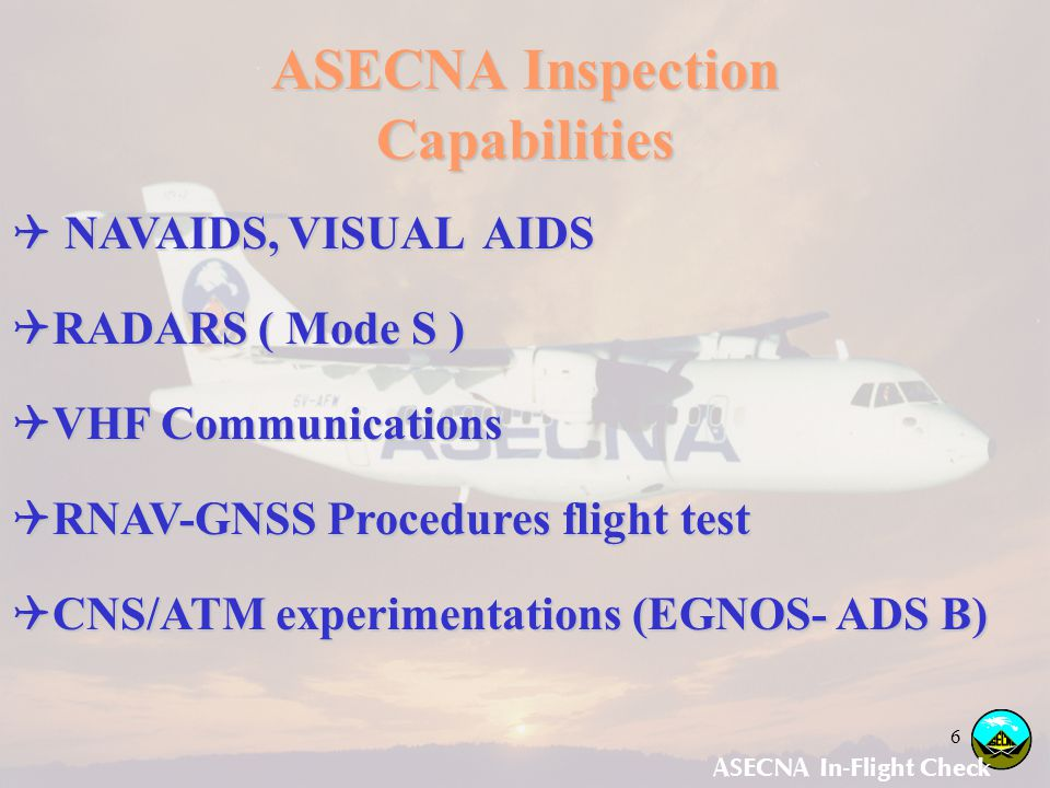 ASECNA Inspection Capabilities ASECNA In-Flight Check