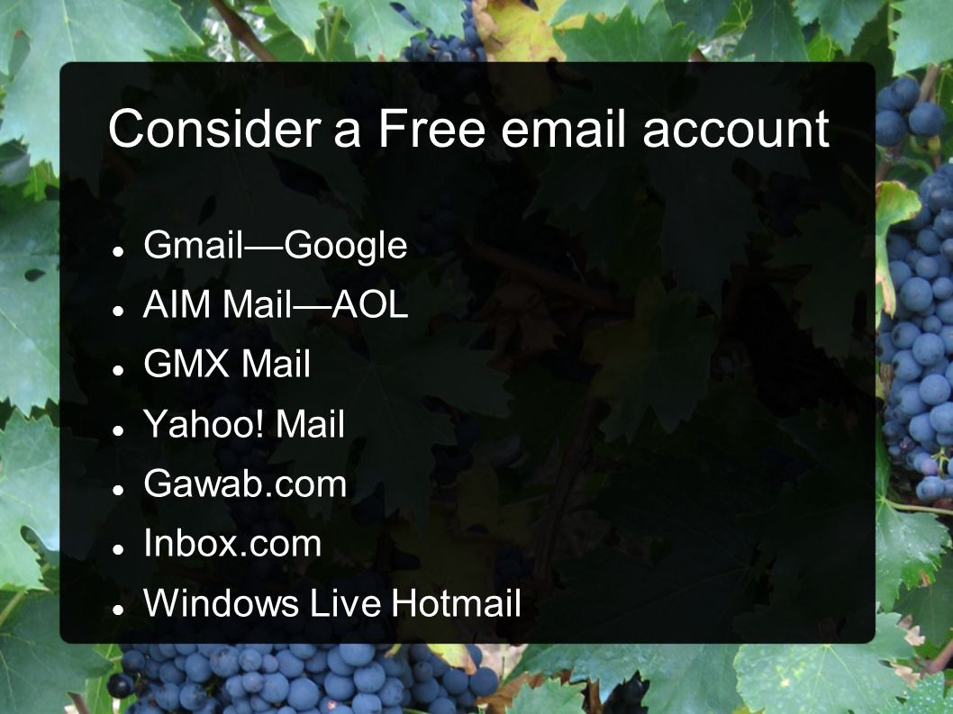 Consider a Free email account
