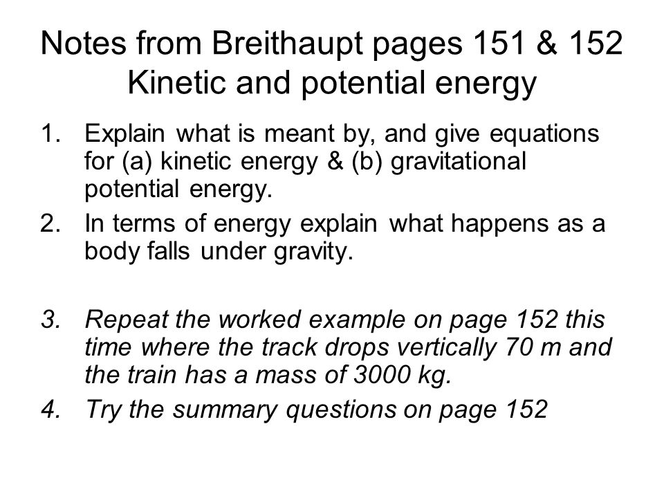 Notes from Breithaupt pages 151 & 152 Kinetic and potential energy
