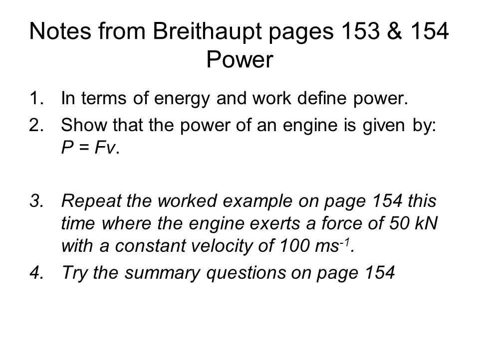 Notes from Breithaupt pages 153 & 154 Power