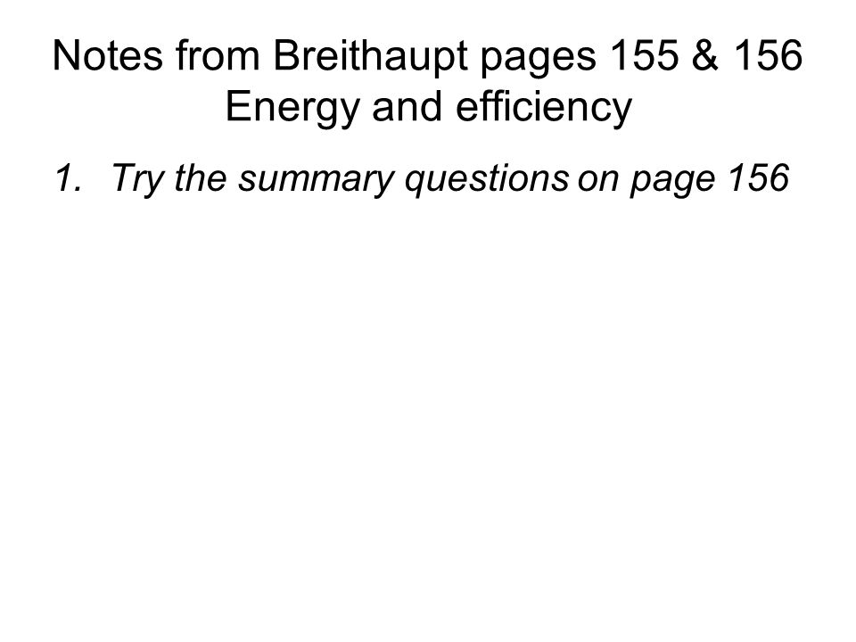 Notes from Breithaupt pages 155 & 156 Energy and efficiency