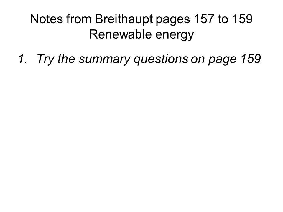 Notes from Breithaupt pages 157 to 159 Renewable energy