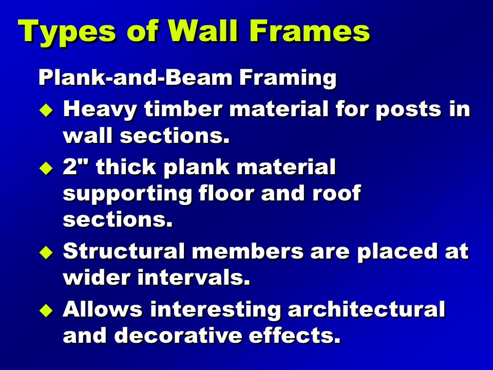 Types of Wall Frames Plank-and-Beam Framing