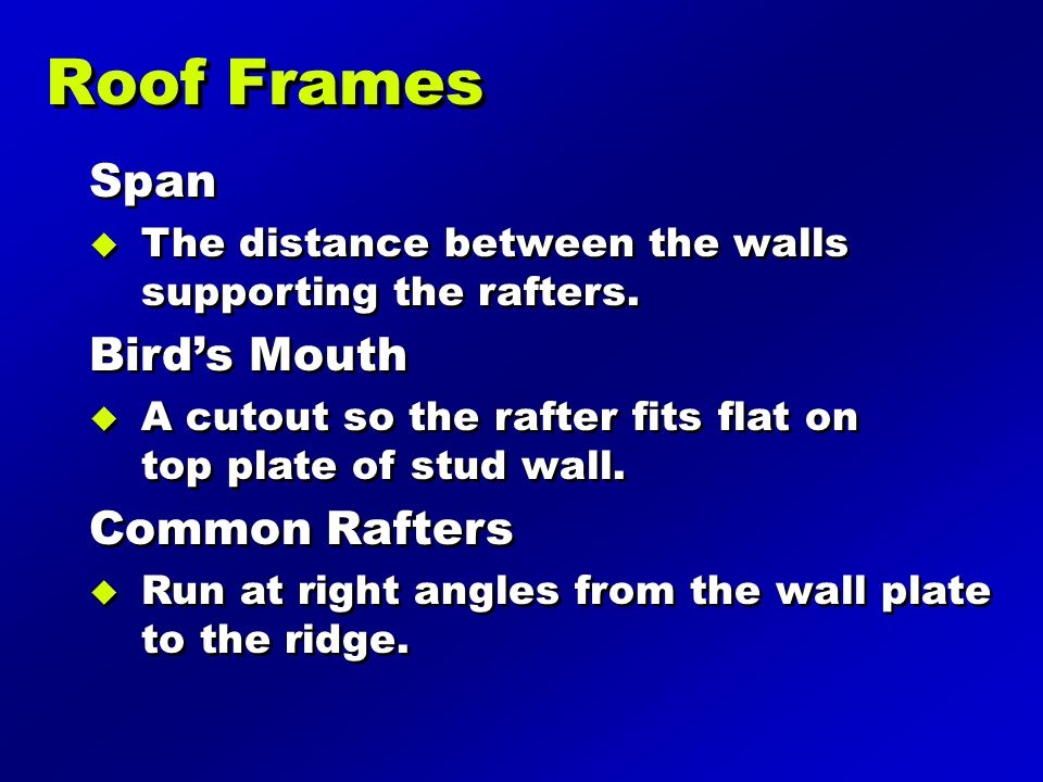 Roof Frames Span Bird's Mouth Common Rafters