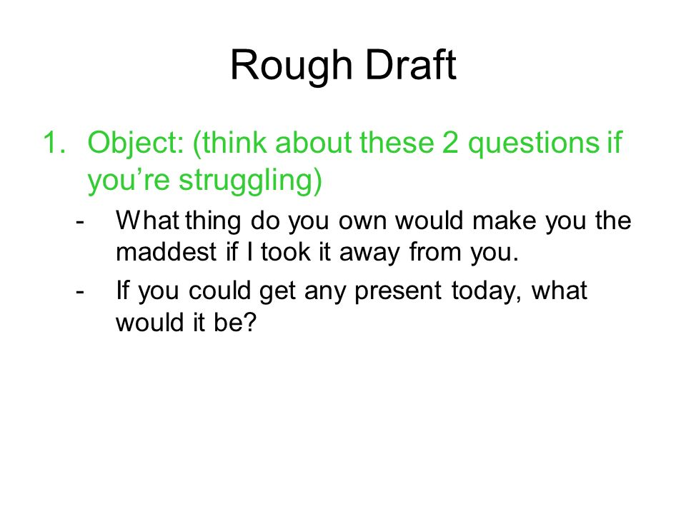Rough Draft Object: (think about these 2 questions if you're struggling)