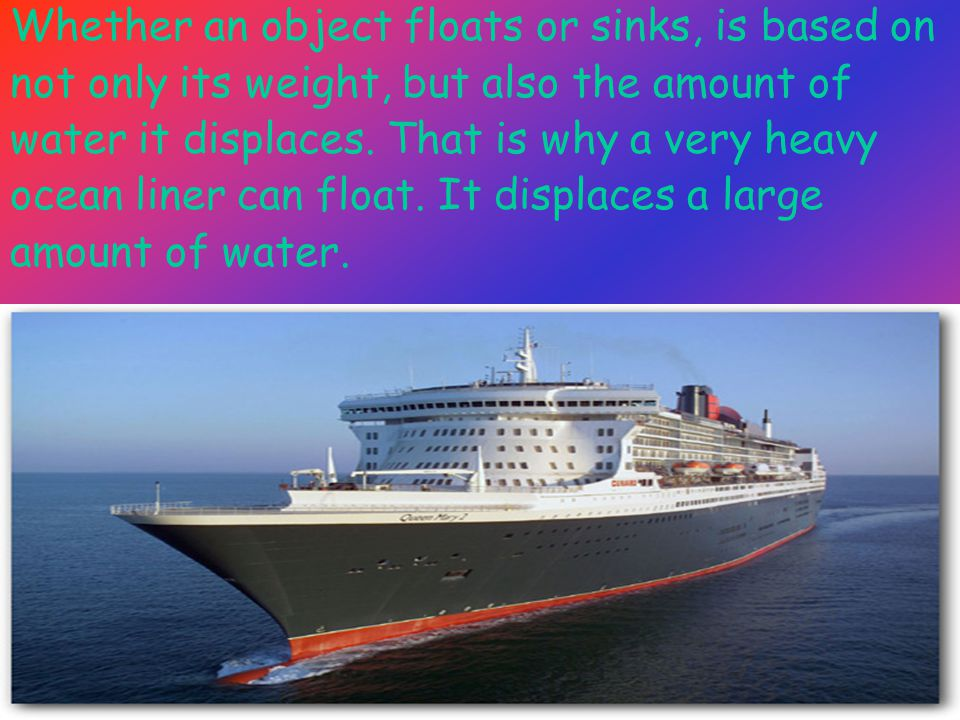 Whether an object floats or sinks, is based on