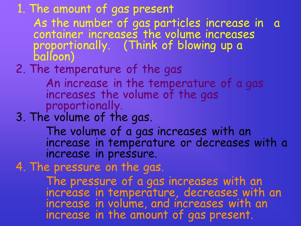 1. The amount of gas present