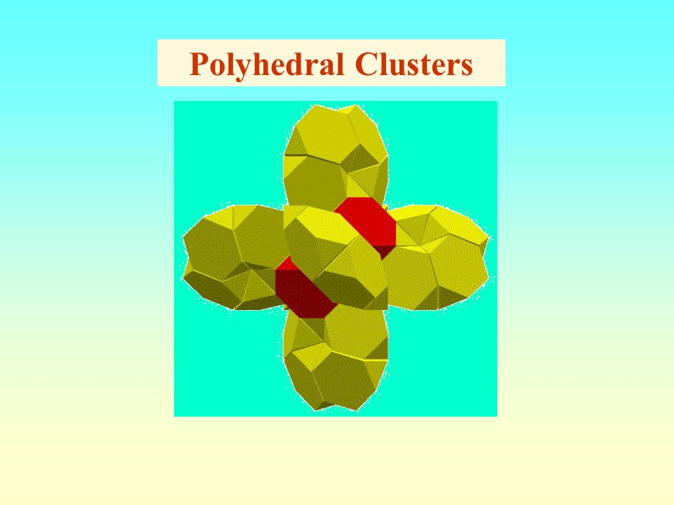 Polyhedral Clusters