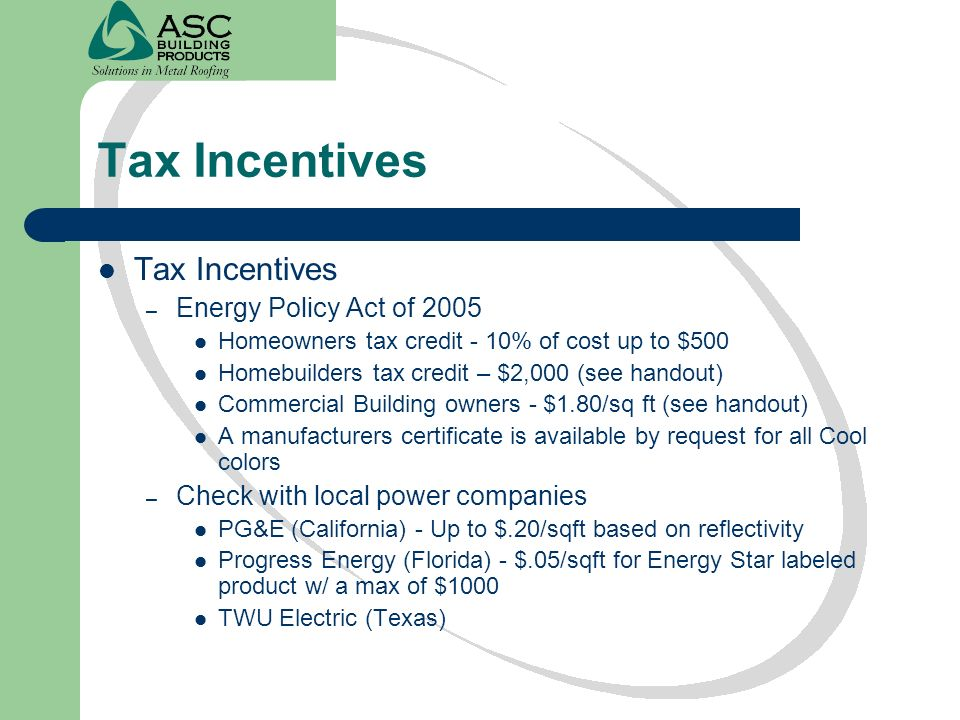 Tax Incentives Tax Incentives Energy Policy Act of 2005