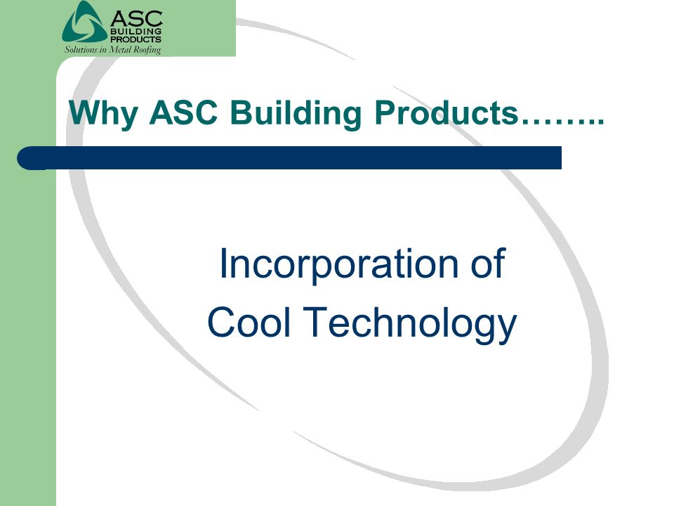 Why ASC Building Products……..