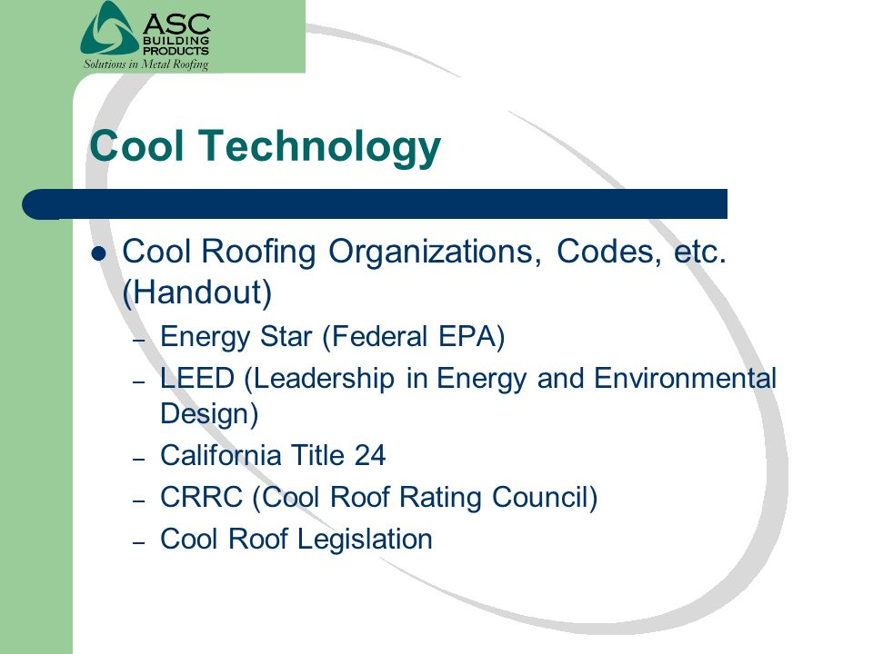 Cool Technology Cool Roofing Organizations, Codes, etc. (Handout)