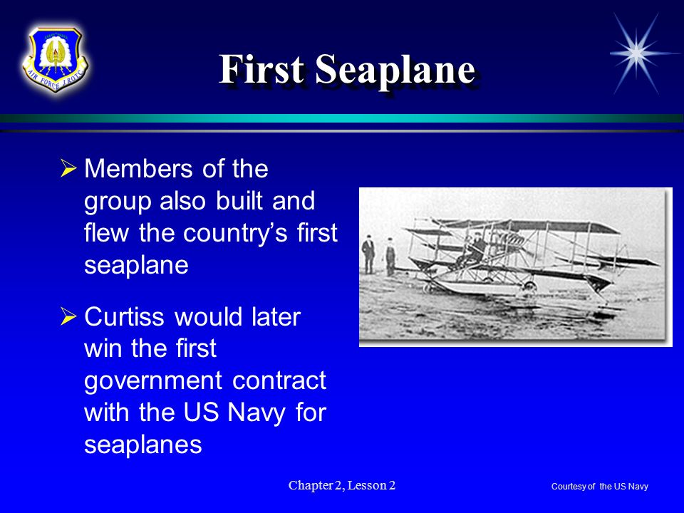 First Seaplane Members of the group also built and flew the country's first seaplane.