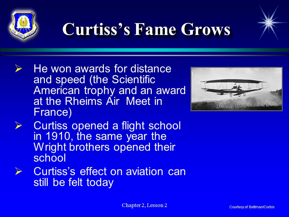 Curtiss's Fame Grows He won awards for distance and speed (the Scientific American trophy and an award at the Rheims Air Meet in France)