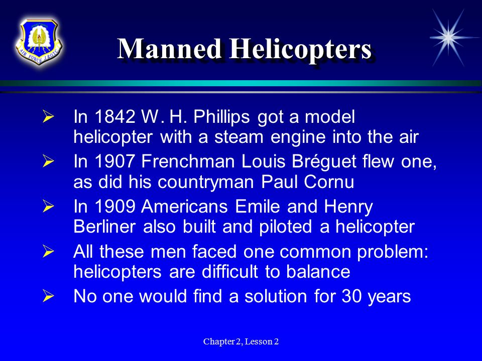 Manned HelicoptersIn 1842 W. H. Phillips got a model helicopter with a steam engine into the air.