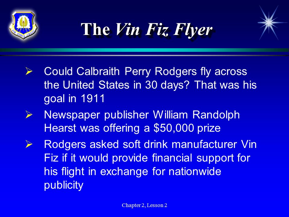 The Vin Fiz Flyer Could Calbraith Perry Rodgers fly across the United States in 30 days That was his goal in 1911.