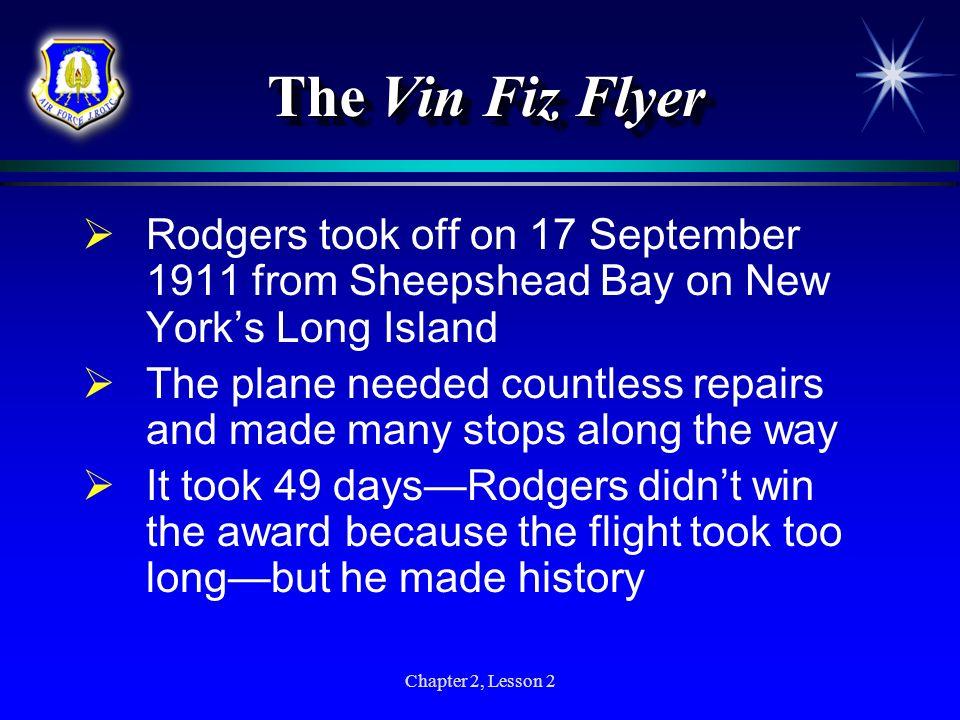 The Vin Fiz FlyerRodgers took off on 17 September 1911 from Sheepshead Bay on New York's Long Island.