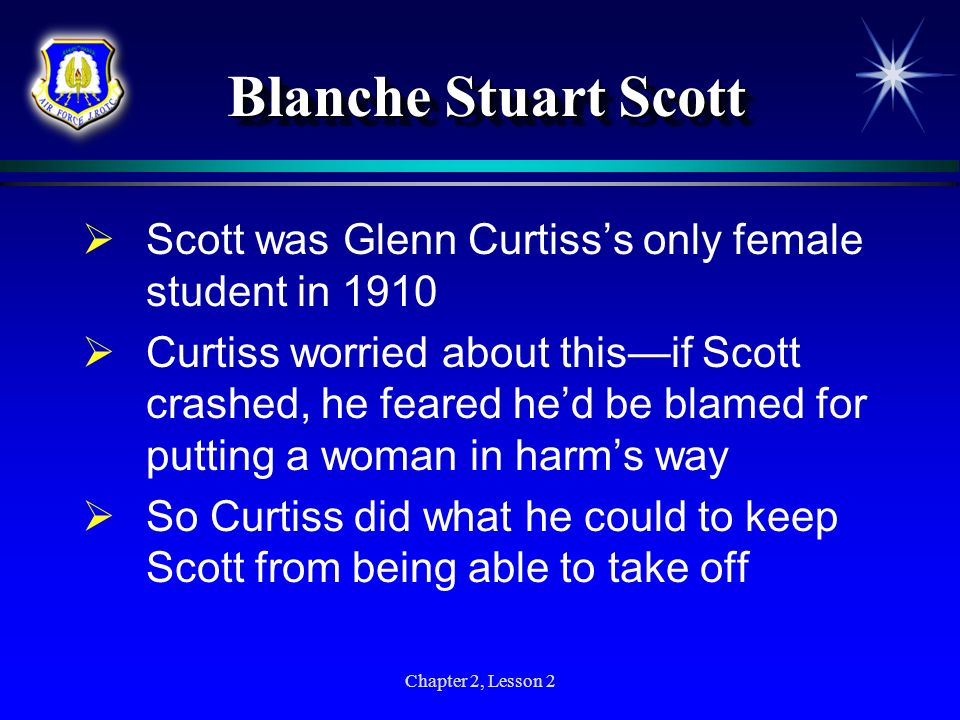 Blanche Stuart Scott Scott was Glenn Curtiss's only female student in 1910.