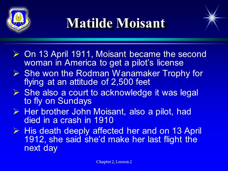 Matilde Moisant On 13 April 1911, Moisant became the second woman in America to get a pilot's license.