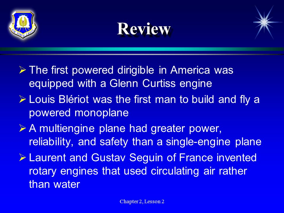 Review The first powered dirigible in America was equipped with a Glenn Curtiss engine.