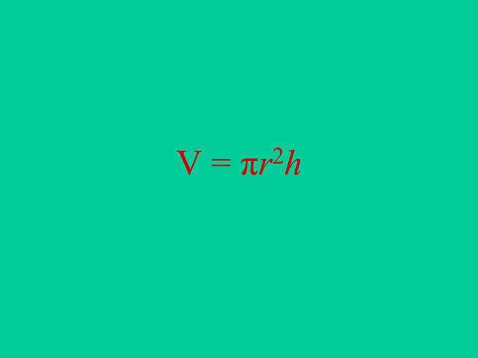 V = πr2h