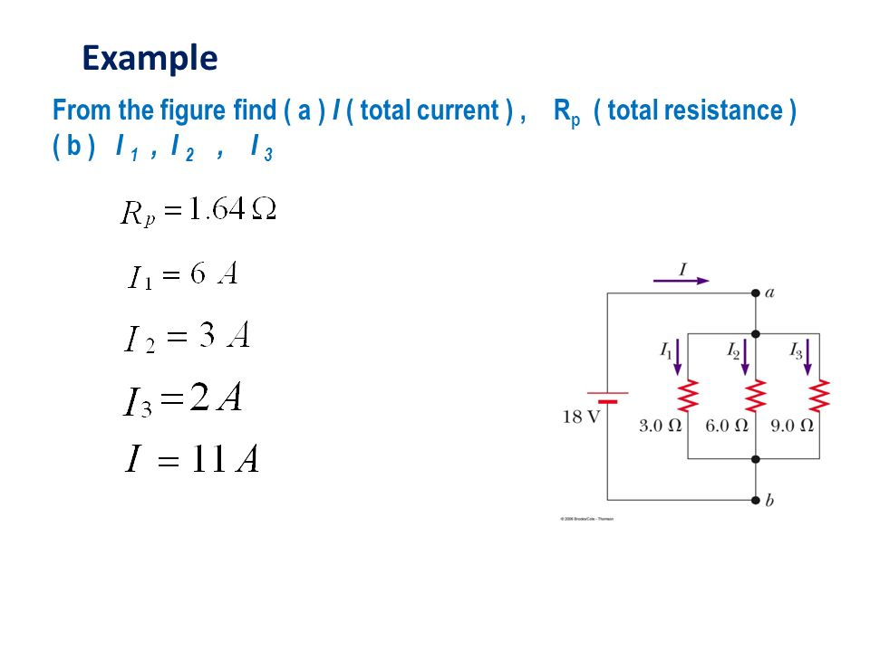 Example From the figure find ( a ) I ( total current ) , Rp ( total resistance ) ( b ) I 1 , I 2 , I 3.