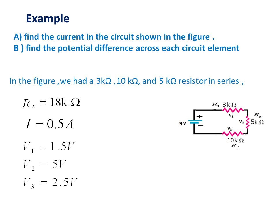 Example A) find the current in the circuit shown in the figure .