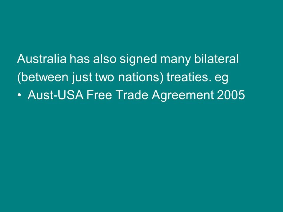 Australia has also signed many bilateral