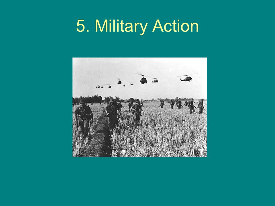 5. Military Action
