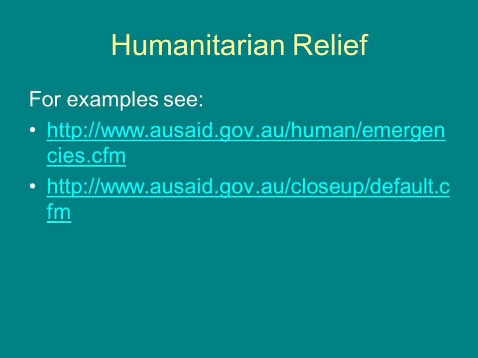 Humanitarian Relief For examples see: