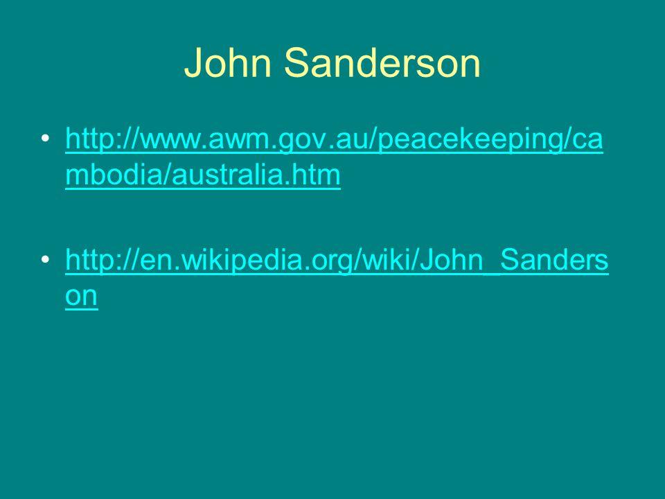 John Sanderson http://www.awm.gov.au/peacekeeping/cambodia/australia.htm.
