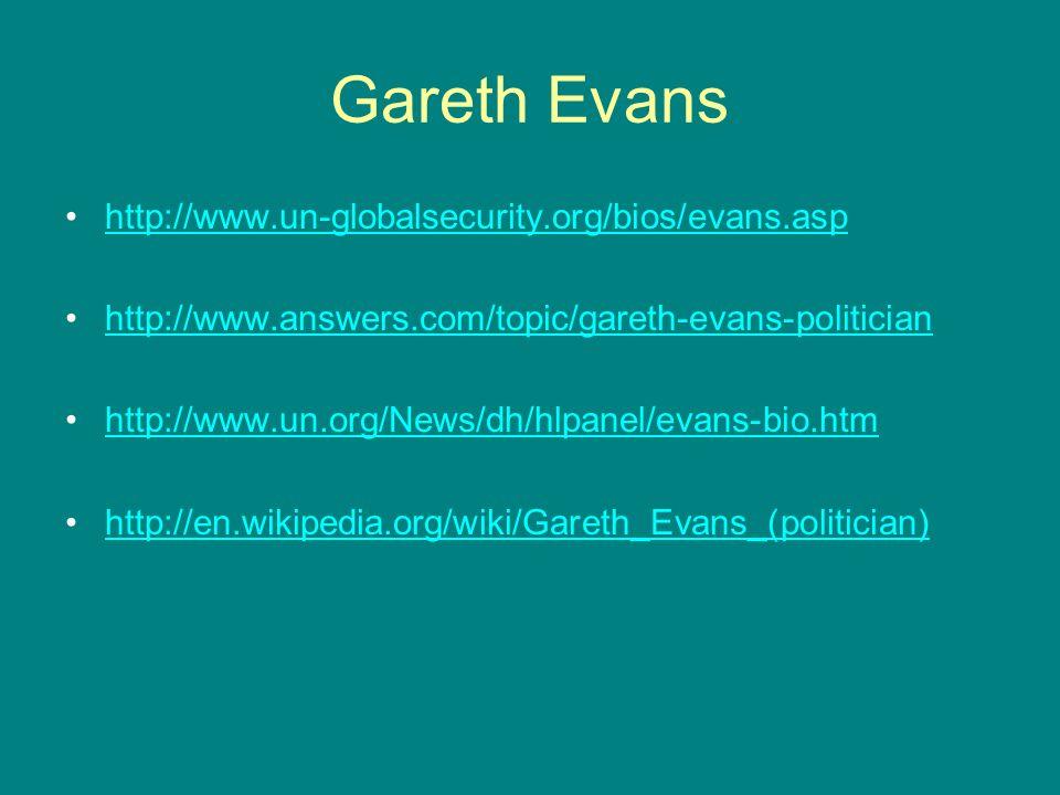 Gareth Evans http://www.un-globalsecurity.org/bios/evans.asp