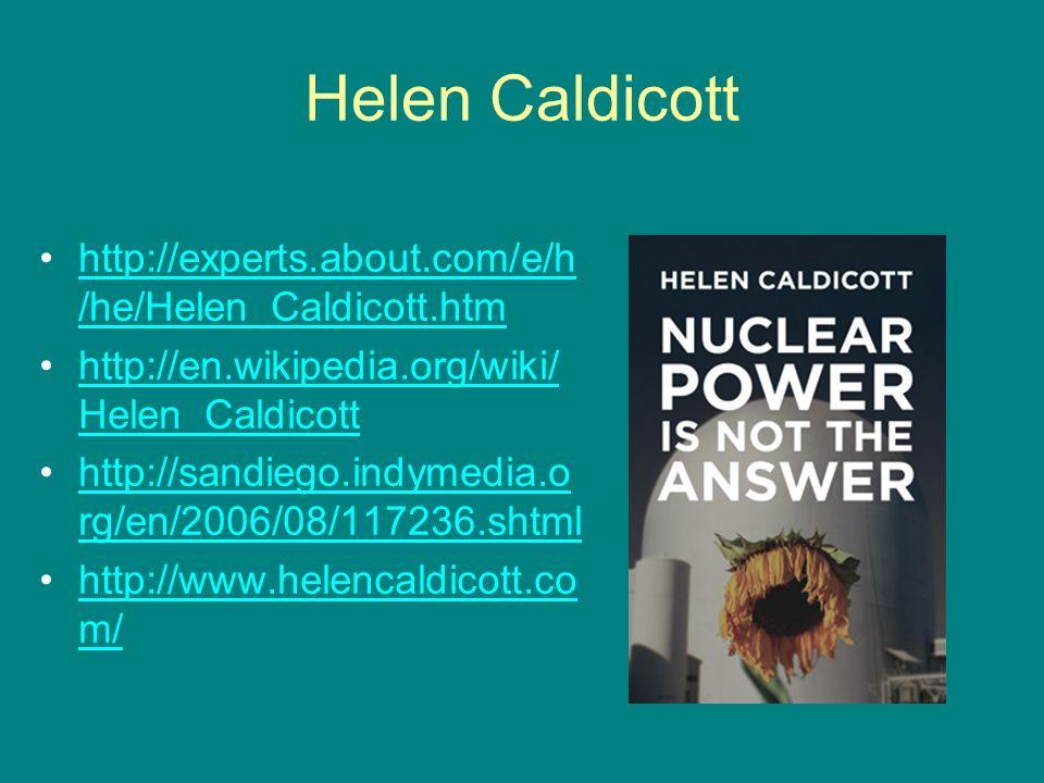 Helen Caldicott http://experts.about.com/e/h/he/Helen_Caldicott.htm