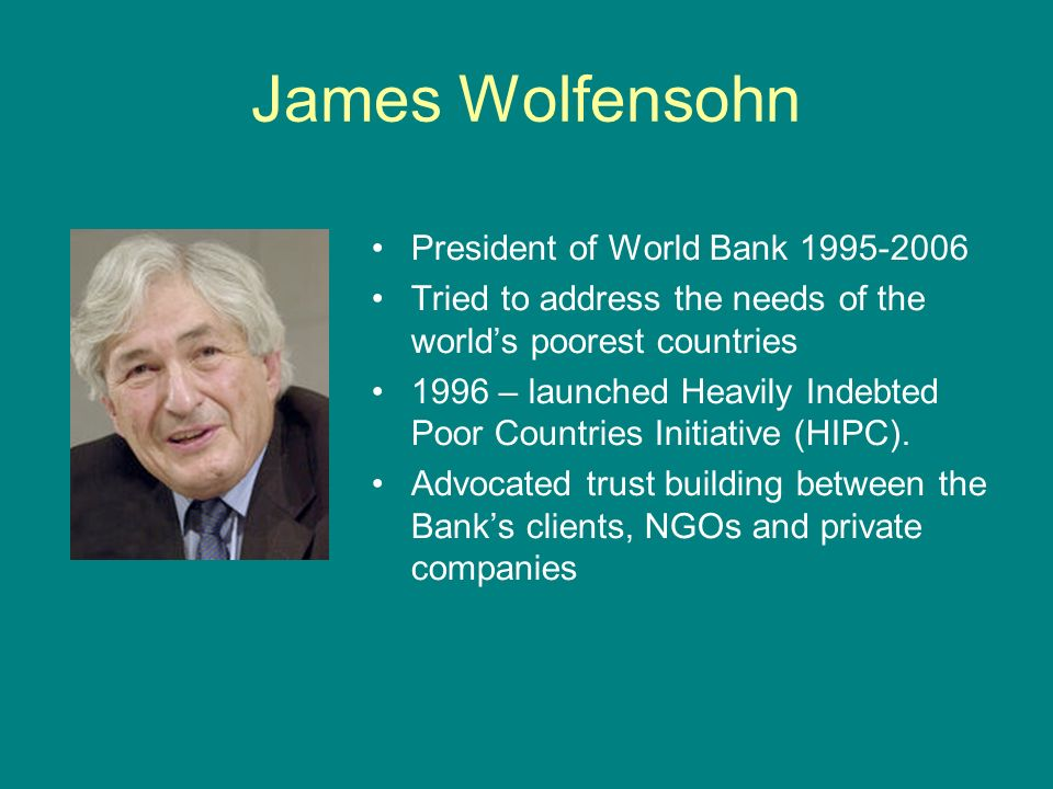 James Wolfensohn President of World Bank 1995-2006