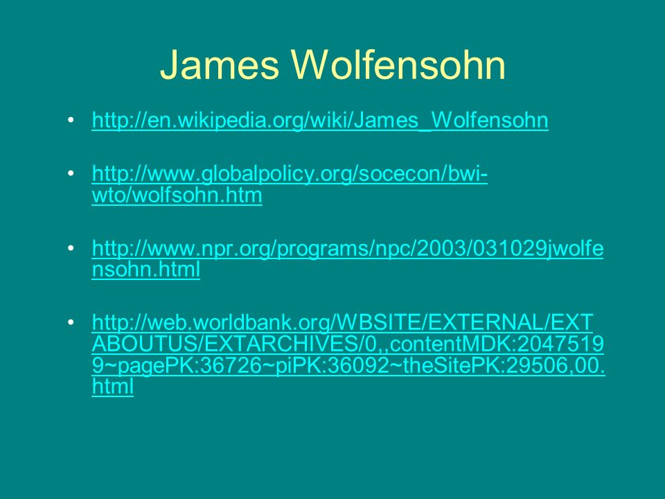 James Wolfensohn http://en.wikipedia.org/wiki/James_Wolfensohn