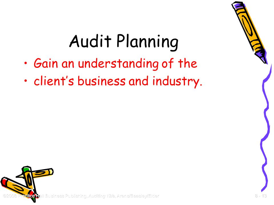 Audit Planning Gain an understanding of the