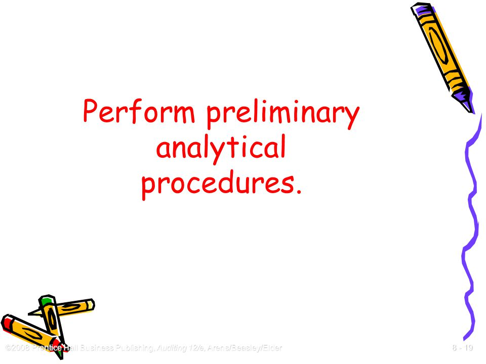 Perform preliminary analytical procedures.