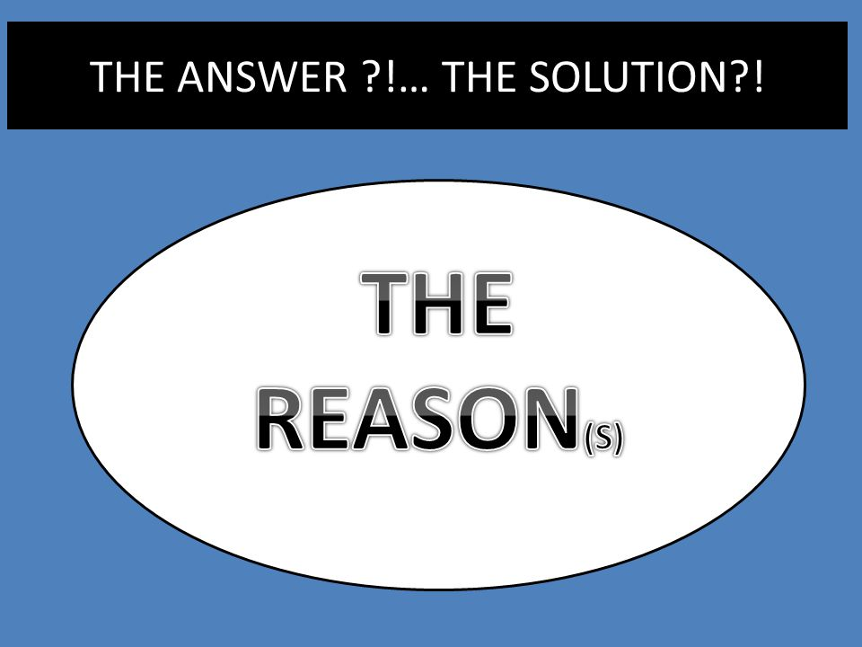 THE ANSWER !… THE SOLUTION !