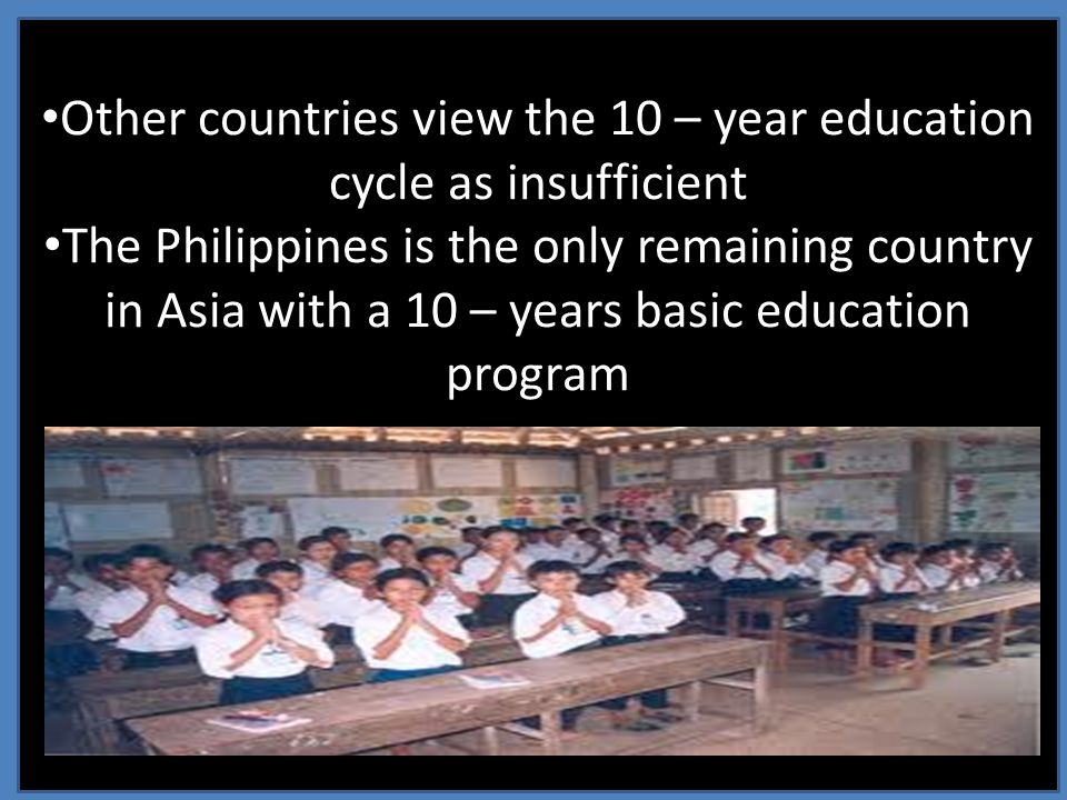 Other countries view the 10 – year education cycle as insufficient