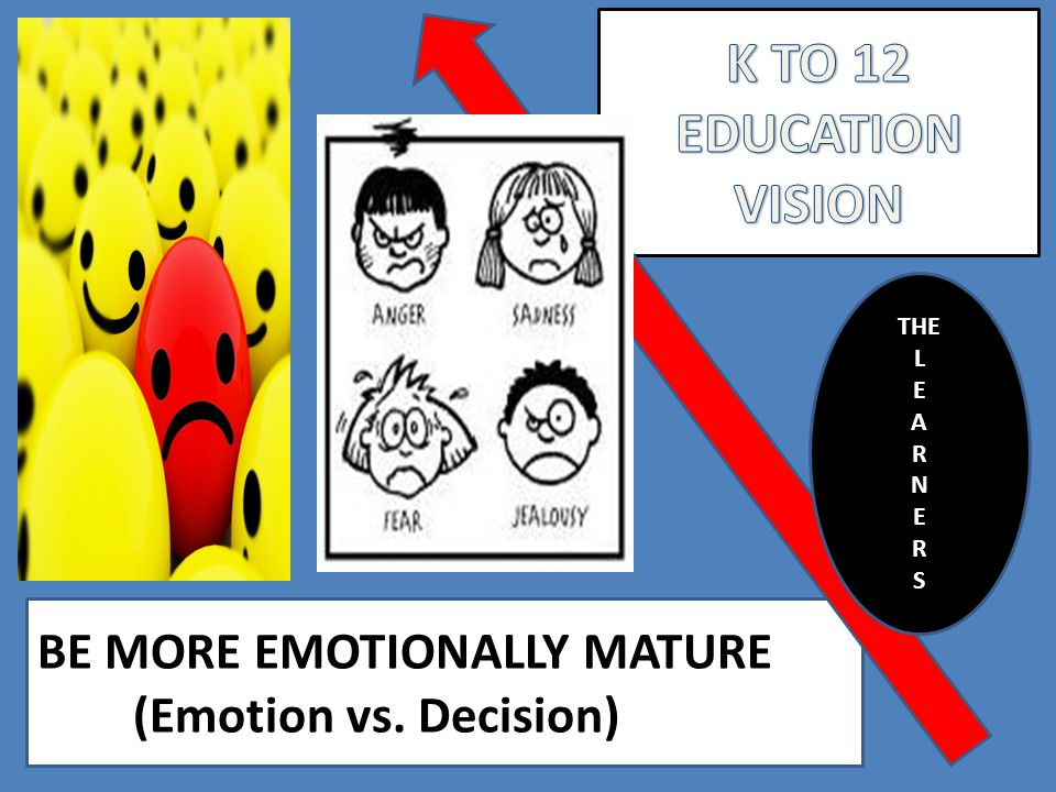 K TO 12 EDUCATION VISION BE MORE EMOTIONALLY MATURE