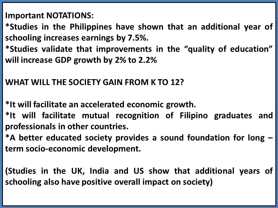 Important NOTATIONS: *Studies in the Philippines have shown that an additional year of schooling increases earnings by 7.5%.