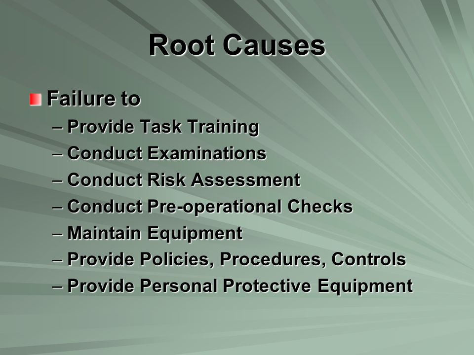 Root Causes Failure to Provide Task Training Conduct Examinations