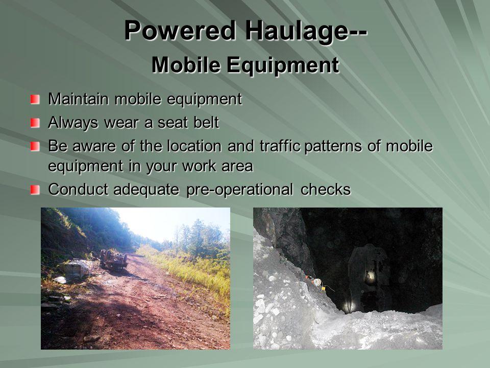 Powered Haulage-- Mobile Equipment