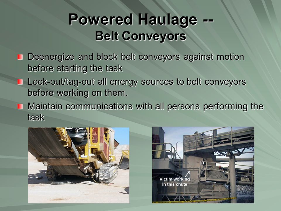 Powered Haulage -- Belt Conveyors