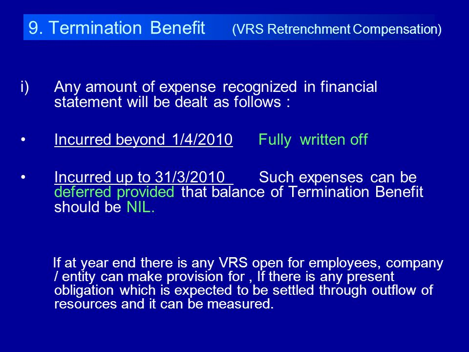 9. Termination Benefit (VRS Retrenchment Compensation)