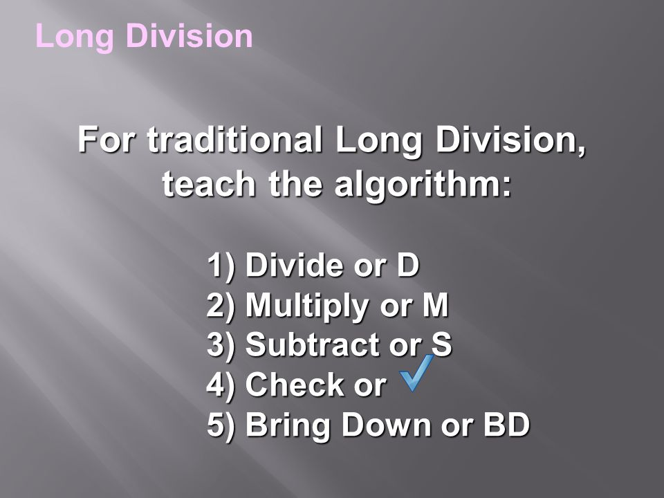 For traditional Long Division,