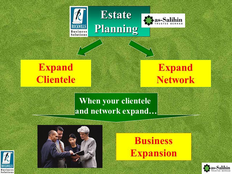 Estate Planning Expand Clientele Expand Network Business Expansion