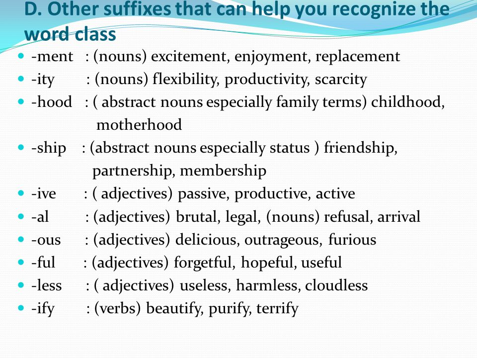 D. Other suffixes that can help you recognize the word class